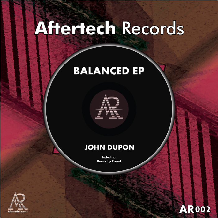 John Dupon - Balanced EP - Aftertech Records